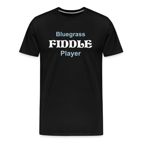 Bluegrass Fiddle Player - Men's Premium T-Shirt