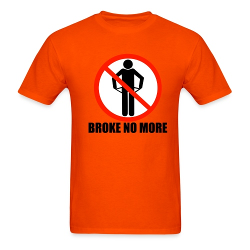 Broke no More - Men's T-Shirt