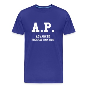 Advanced Procrastination - Men's Premium T-Shirt