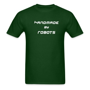 Hand made by robots t shirt - Men's T-Shirt