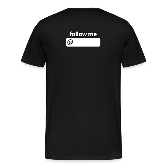 I'm on Twitter…follow me T-Shirt (XXX-L)
