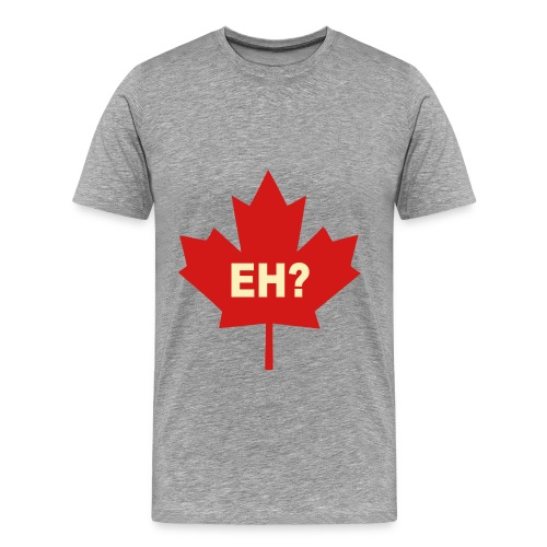 EH? - Men's Premium T-Shirt