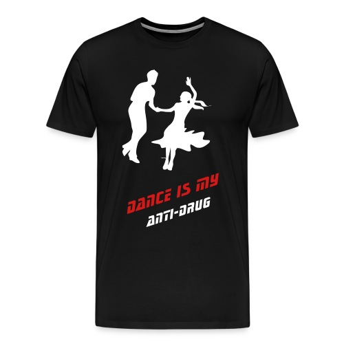DANCE IS MY ANI DRUG - Men's Premium T-Shirt