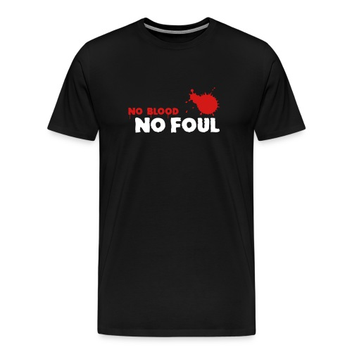No Blood No Foul - Men's Premium T-Shirt