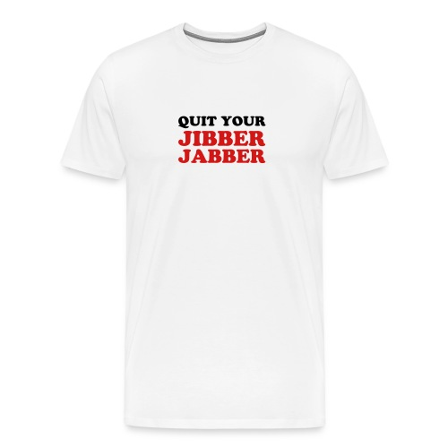 White Jibber Jabber Men - Men's Premium T-Shirt