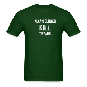 alarm clocks kill dreams - Men's T-Shirt