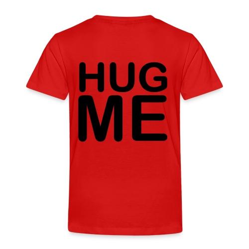 Hug Me Red - Toddler Premium T-Shirt