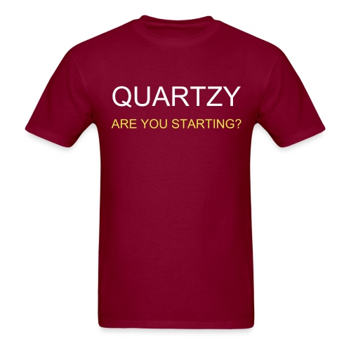 QUARTZY - ARE YOU STARTING? - Men's T-Shirt
