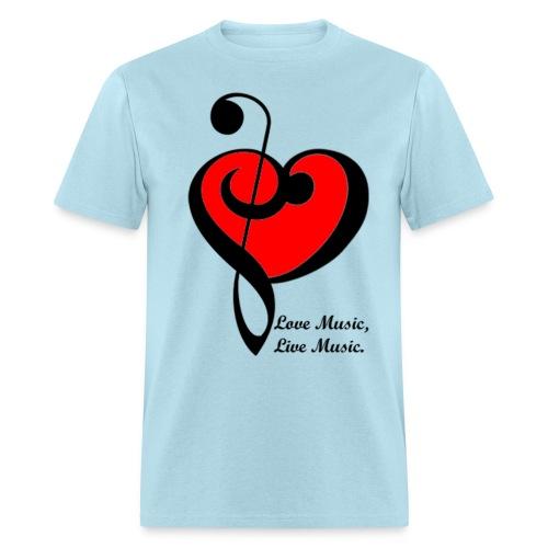 Love Music, Live Music - Men's T-Shirt