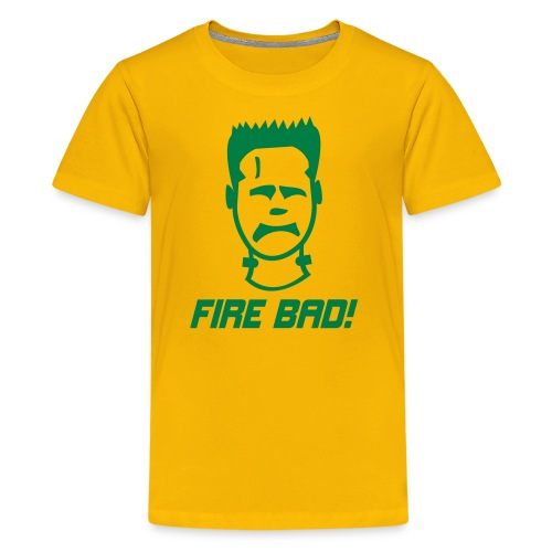 Fire Bad! - Kids' Premium T-Shirt