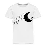 Baby & Toddler Shirts ~ Toddler Premium T-Shirt ~ Shoot for the Moon