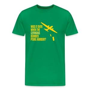Was It Over... - Men's Premium T-Shirt