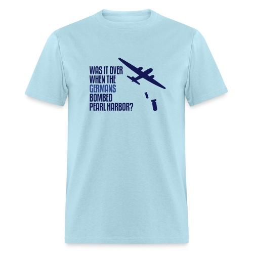 Was It Over... - Men's T-Shirt