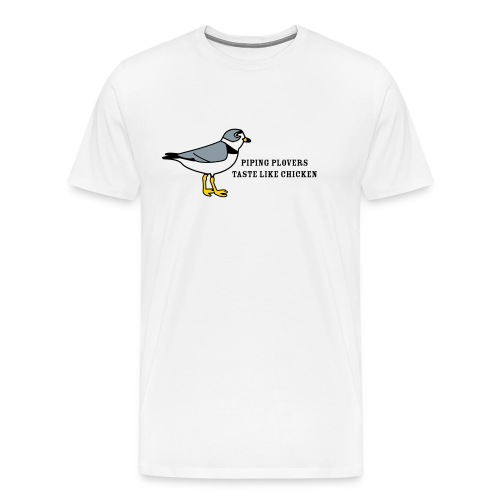Piping Plovers Taste Like Chicken - Men's Premium T-Shirt