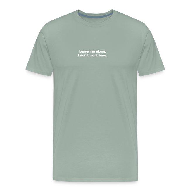 """I don't work here"" customer shirt"