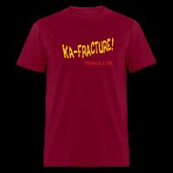 T-Shirts ~ Men's T-Shirt ~ Ka-Fracture