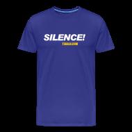 T-Shirts ~ Men's Premium T-Shirt ~ Silence!