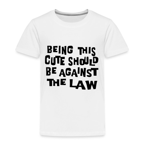 Kool Kids Tees 'Being This Cute Should Be Against The Law,' Toddler White - Toddler Premium T-Shirt