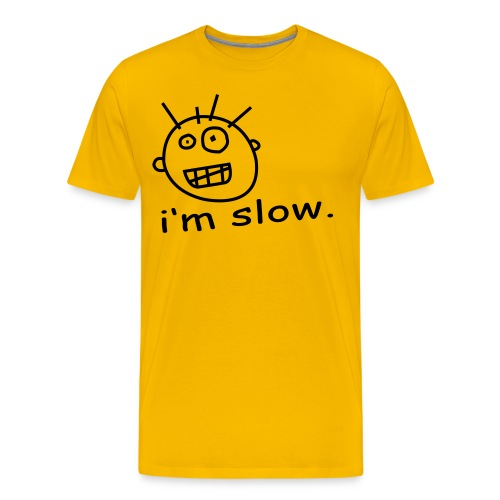 Rare Gold I'm Slow Shirt - Men's Premium T-Shirt