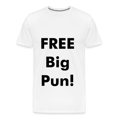 FREE BIG PUN - Men's Premium T-Shirt