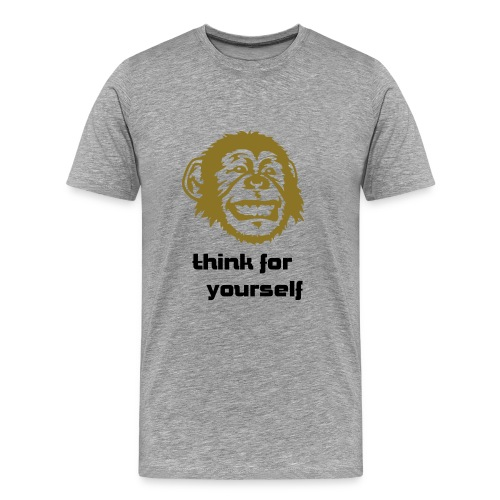 THINK FOR YOURSELF (gray) - Men's Premium T-Shirt