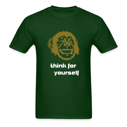 THINK FOR YOURSELF (hunter green) - Men's T-Shirt