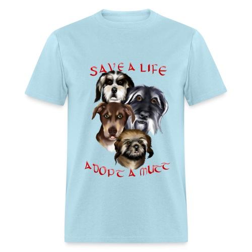 Save a Life Adopt a Mutt - Men's T-Shirt