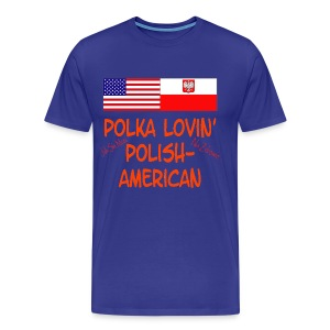 POLKA LOVIN' - POLISH AMERICAN - Men's Premium T-Shirt