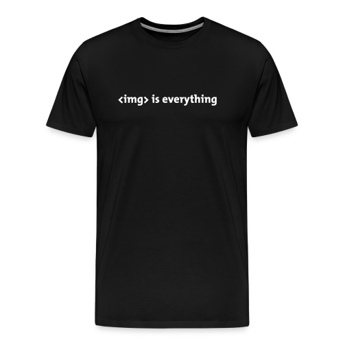 <img> is everything - Men's Premium T-Shirt
