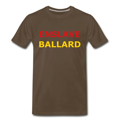 ENSLAVE BALLARD Mens Tee Chocolate - Men's Premium T-Shirt