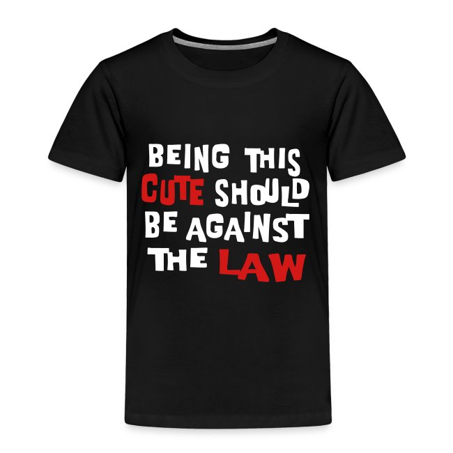 Kool Kids Tees 'Being This Cute Should Be Against The Law,' Toddler Tee, Black