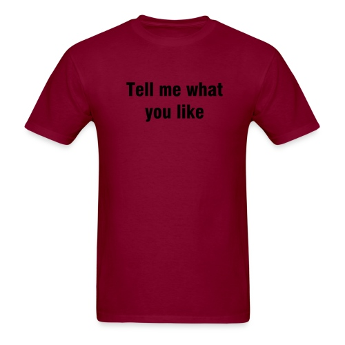 Men's Tell Me' T-shirt - Men's T-Shirt