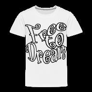 Baby & Toddler Shirts ~ Toddler Premium T-Shirt ~ Free to Dream