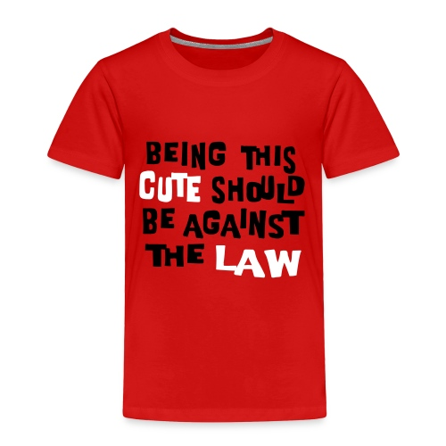 Kool Kids Tees 'Being This Cute Should Be Against The Law,' Toddler Tee, Red - Toddler Premium T-Shirt