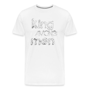 King Among Men; White - Men's Premium T-Shirt