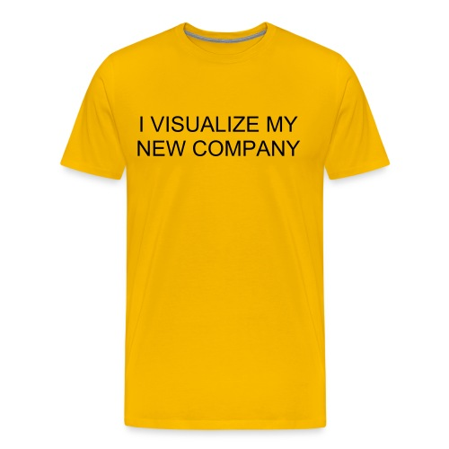 I VISUALIZE MY NEW COMPANY - Men's Premium T-Shirt