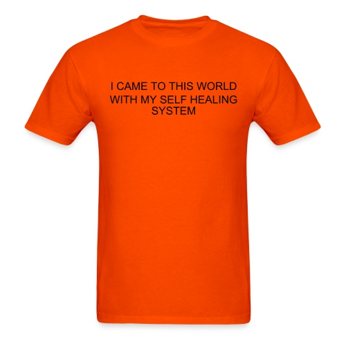 I CAME TO THIS WORLD WITH MY SELF HEALING SYSTEM - Men's T-Shirt