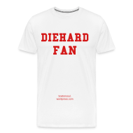 T-Shirts ~ Men's Premium T-Shirt ~ Diehard Fan T-Shirt
