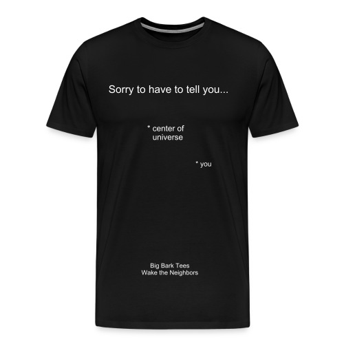 I am sorry to inform you...  - Men's Premium T-Shirt