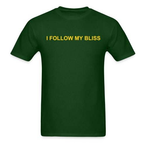 I FOLLOW MY BLISS - Men's T-Shirt