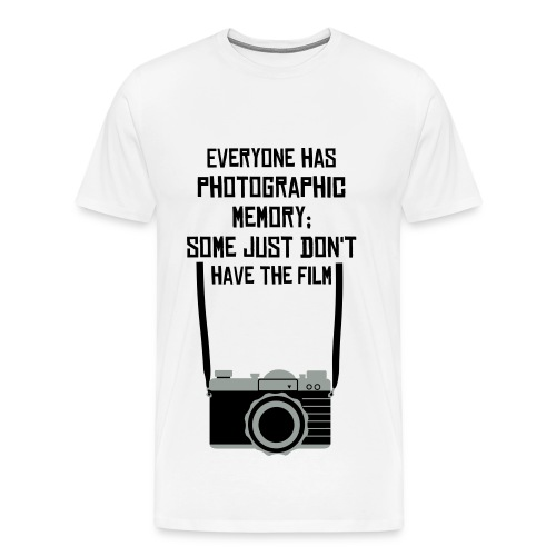 Everyone has photographic memory - Men's Premium T-Shirt