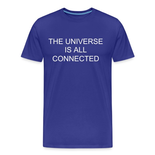 THE UNIVERSE IS ALL CONNECTED - Men's Premium T-Shirt