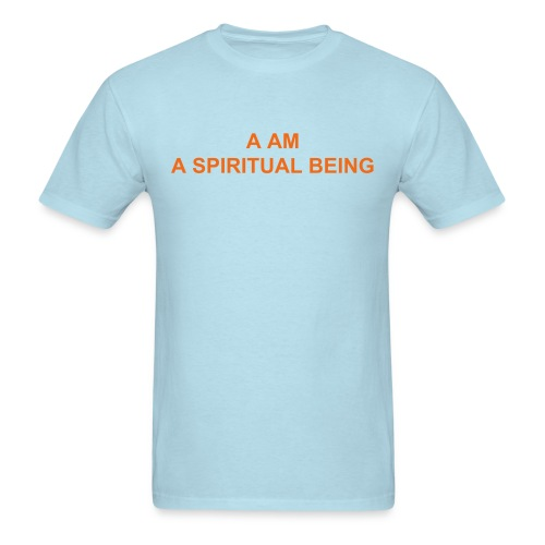 I AM A SPIRITUAL BEING - Men's T-Shirt