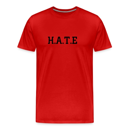 H.A.T.E (Having Anything They Envy) Red/Black - Men's Premium T-Shirt