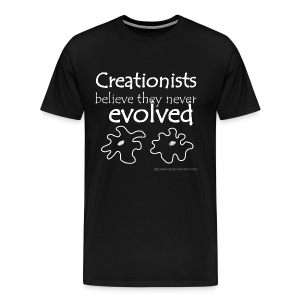 Creationists Believe They Never Evolved - Men's Premium T-Shirt