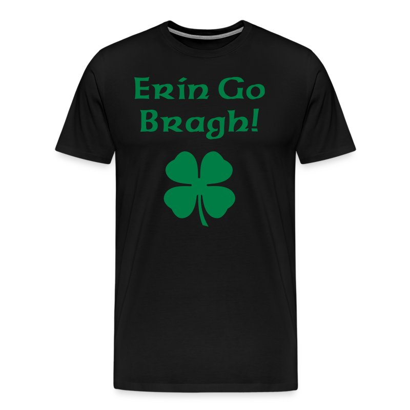 Erin Go Bragh! 4-Leaf Clover. - Men's Premium T-Shirt