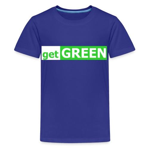 get GREEN - Kids' Premium T-Shirt