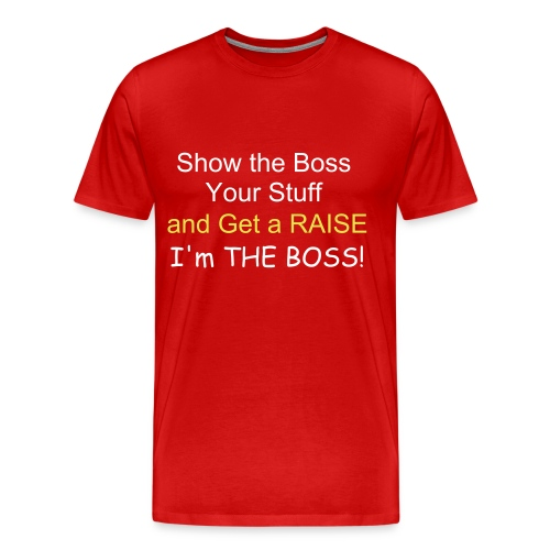 Want a Raise? - Men's Premium T-Shirt