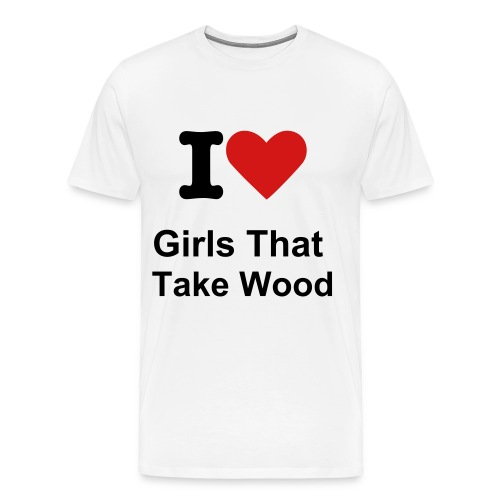 Heavyweight Girls That Take Wood Tee- Color Change Available - Men's Premium T-Shirt