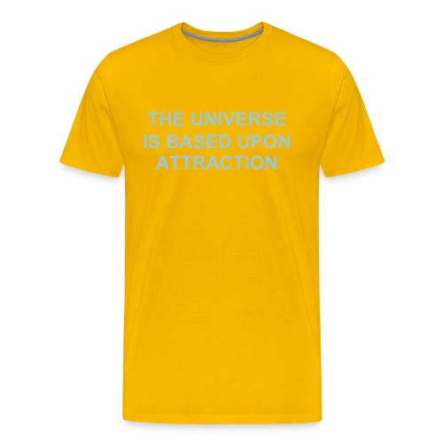 THE UNIVERSE IS BASED UPON ATTRACTION - Men's Premium T-Shirt